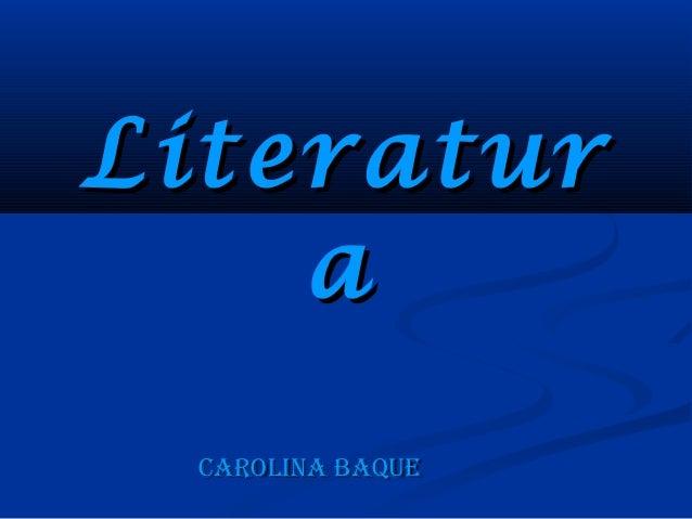 LiteraturLiteraturaaCarolina BaqueCarolina Baque