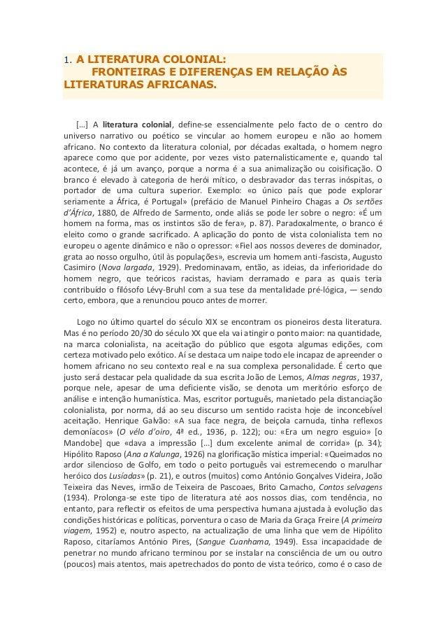 1. A LITERATURA COLONIAL: FRONTEIRAS E DIFERENÇAS EM RELAÇÃO ÀS LITERATURAS AFRICANAS. *…+ A literatura colonial, define-s...