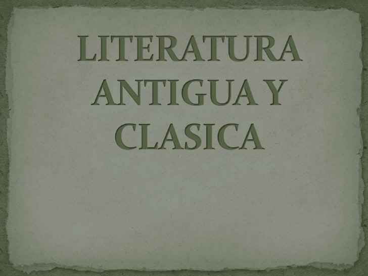 INTRODUCCIONDentro de la literatura antigua se hace énfasis en la literaturahebrea, india y china y con respecto a la lite...