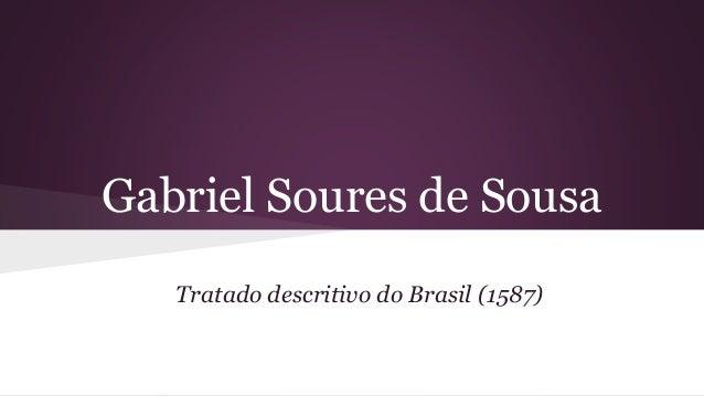 Gabriel Soures de Sousa Tratado descritivo do Brasil (1587)