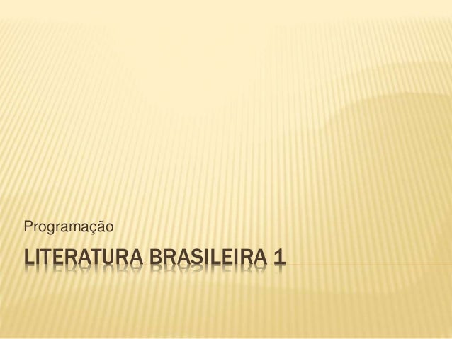 LITERATURA BRASILEIRA 1 Programação