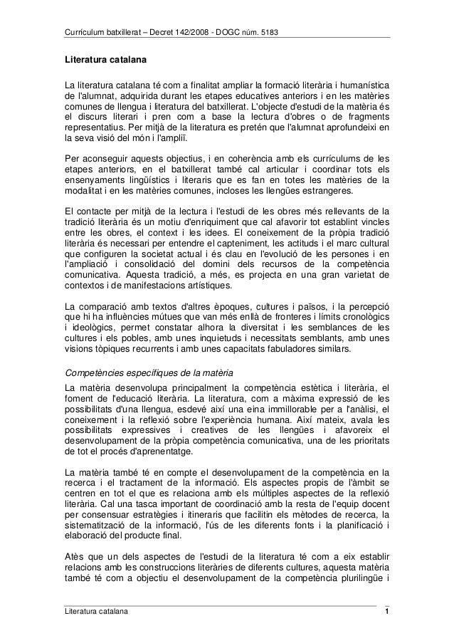 Currículum batxillerat – Decret 142/2008 - DOGC núm. 5183  Literatura catalana  La literatura catalana té com a finalitat ...