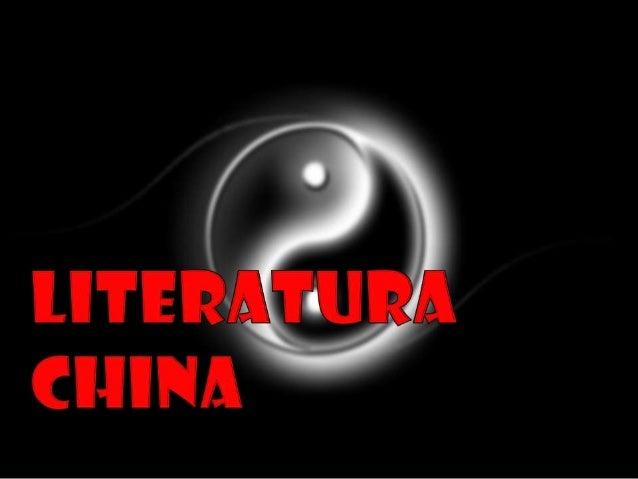 • La literatura china tiene una historia que se remonta desde losmás antiguos archivos oficiales dinásticos conservados ha...