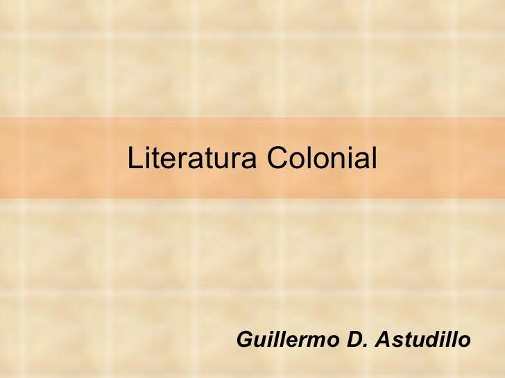 Literatura Colonial Guillermo D. Astudillo