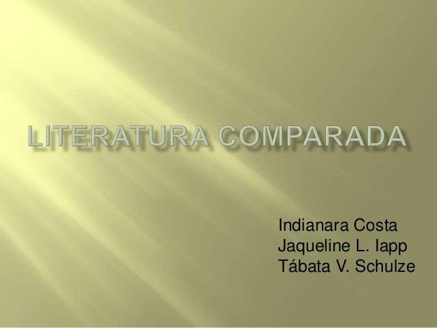 Indianara Costa Jaqueline L. Iapp Tábata V. Schulze