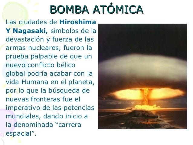 BOMBA ATÓMICABOMBA ATÓMICALas ciudades de HiroshimaY Nagasaki, símbolos de ladevastación y fuerza de lasarmas nucleares, f...