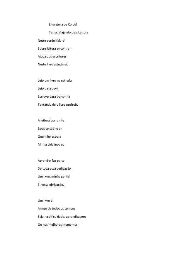 Literatura de Cordel Tema: Viajando pela Leitura Neste cordel falarei Sobre leitura encontrar Ajuda dos escritores Neste l...