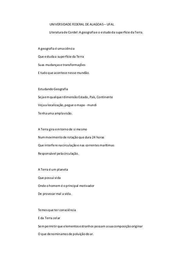UNIVERSIDADEFEDERAL DE ALAGOAS – UFAL Literaturade Cordel:A geografiae o estudoda superfície daTerra. A geografiaé umaciên...