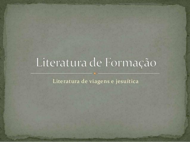 Literatura de viagens e jesuítica