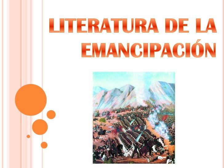 LITERATURA DE LA EMANCIPACIÓN<br />