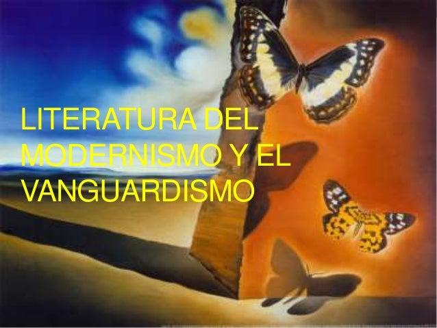 LITERATURA DEL MODERNISMO Y EL VANGUARDISMO
