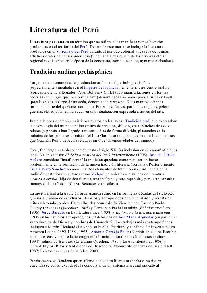 Literatura del Perú Literatura peruana es un término que se refiere a las manifestaciones literarias producidas en el terr...