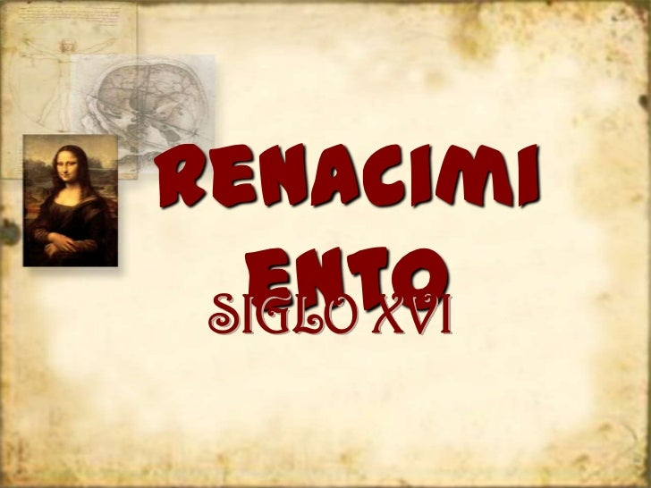 Renacimi  ento SIGLO XVI