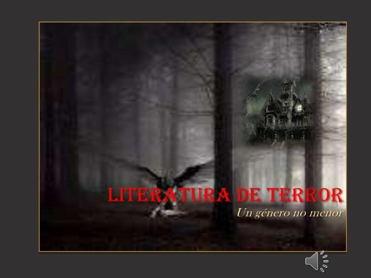 LITERATURA DE TERROR          Un género no menor