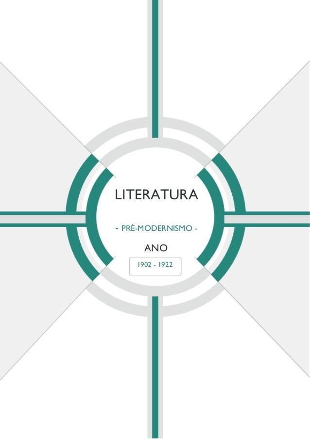 LITERATURA - PRÉ-MODERNISMO - ANO 1902 - 1922