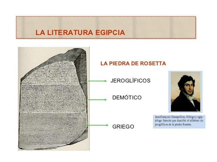 LA LITERATURA EGIPCIA LA PIEDRA DE ROSETTA JEROGLÍFICOS DEMÓTICO GRIEGO