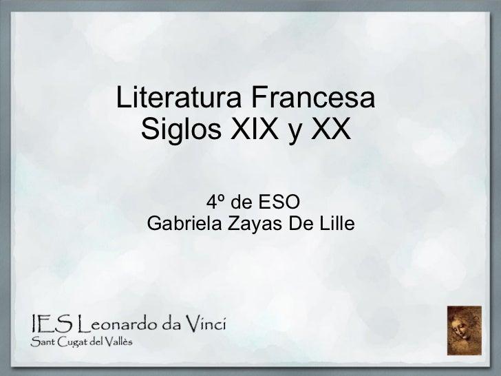 Literatura Francesa Siglos XIX y XX  4º de ESO Gabriela Zayas De Lille
