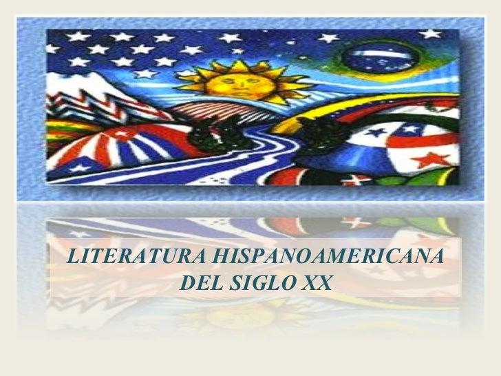 LITERATURA HISPANOAMERICANA DEL SIGLO XX
