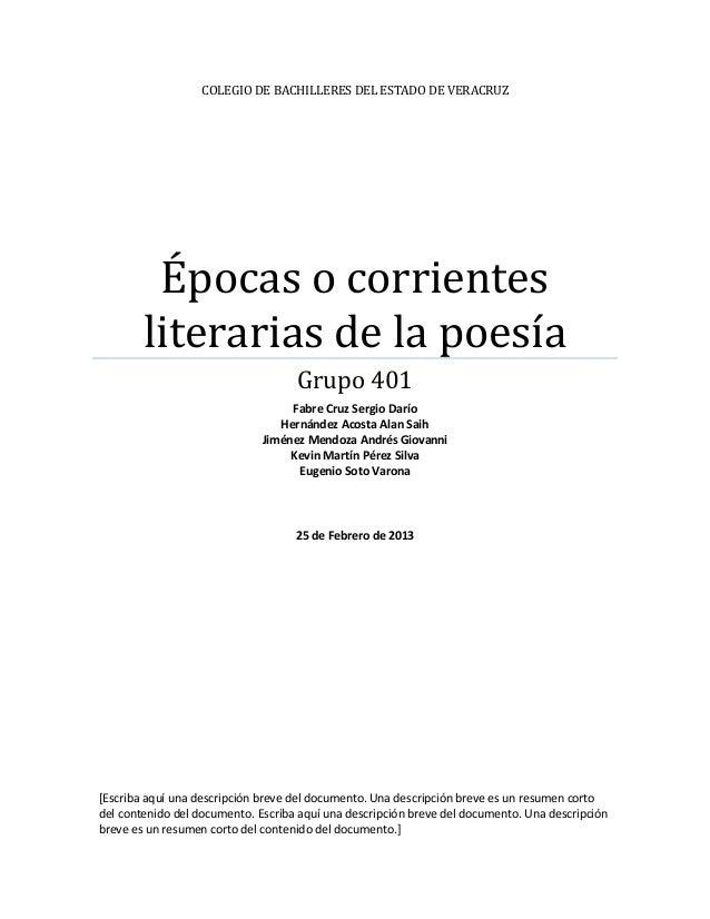 COLEGIO DE BACHILLERES DEL ESTADO DE VERACRUZ         Épocas o corrientes        literarias de la poesía                  ...