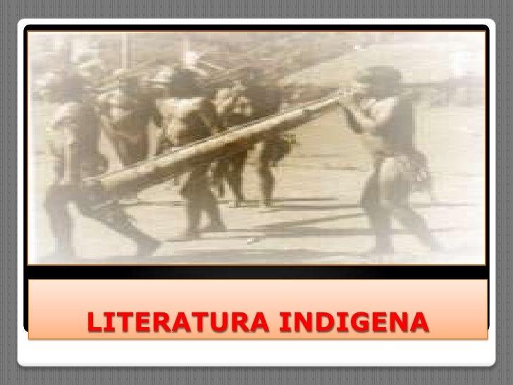 LITERATURA INDIGENA<br />