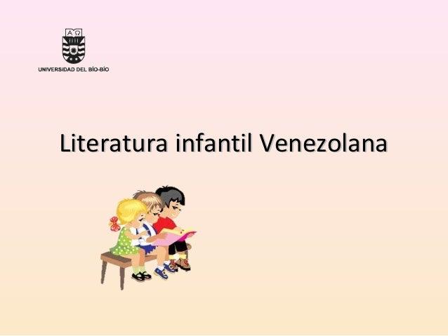Literatura infantil VenezolanaLiteratura infantil Venezolana