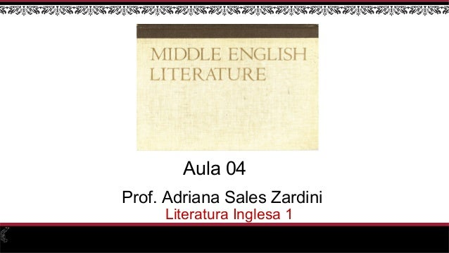 Prof. Adriana Sales Zardini Literatura Inglesa 1 Aula 04