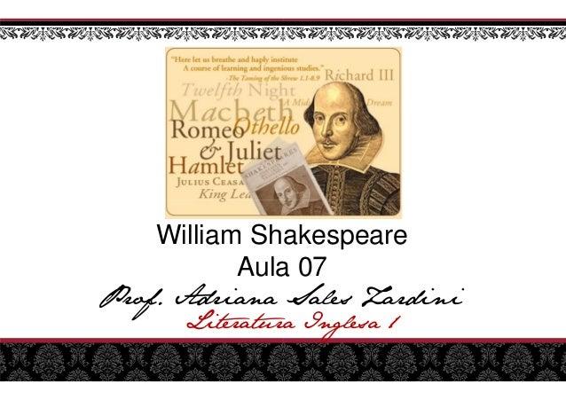 William Shakespeare Aula 07  Prof. Adriana Sales Zardini Literatura Inglesa 1