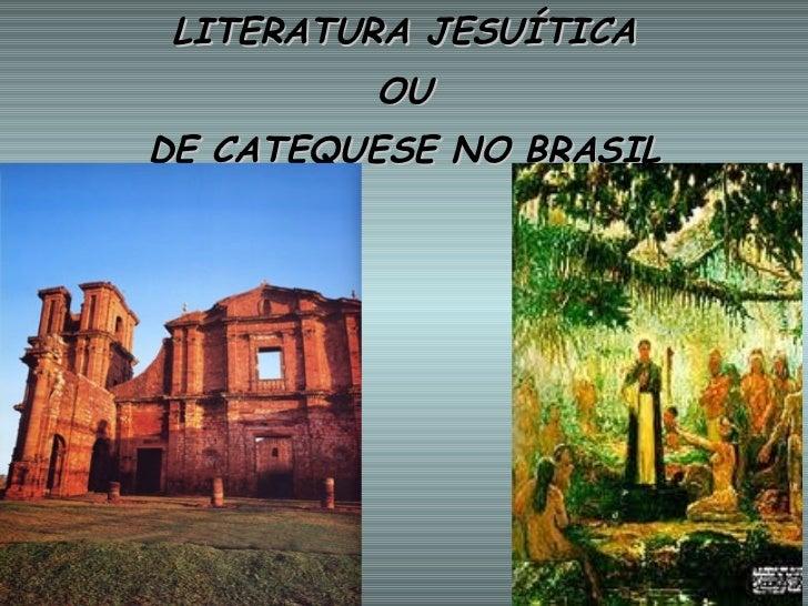LITERATURA JESUÍTICA OU DE CATEQUESE NO BRASIL