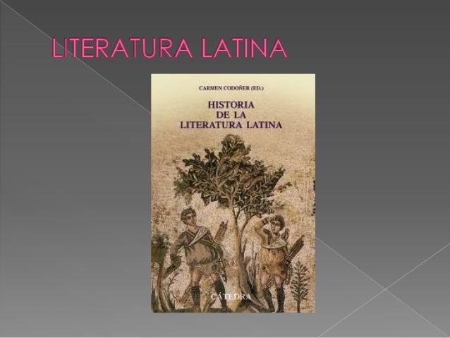  La  literaura latina o de la Roma  antigua se fomento en gran parte  de Europa occidental durante la  edad media y el re...
