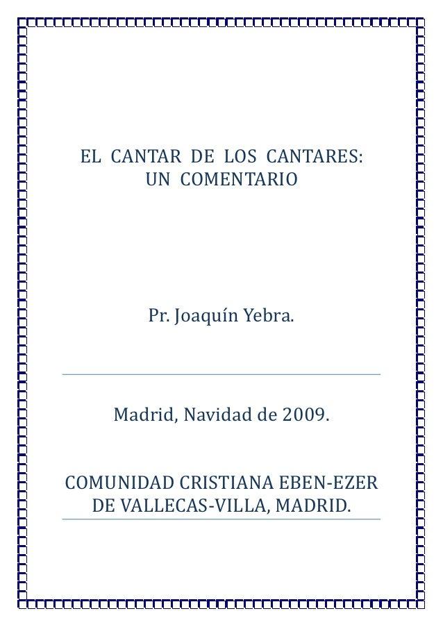ELCANTARDELOSCANTARES: UNCOMENTARIO      Pr.JoaquínYebra.   Madrid,Navidadde2009.   COMUNIDAD...