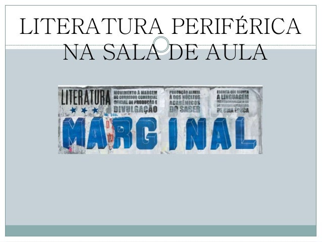 LITERATURA PERIFÉRICA NA SALA DE AULA