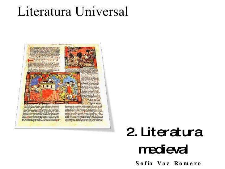 2. Literatura medieval Literatura Universal Sofía Vaz Romero