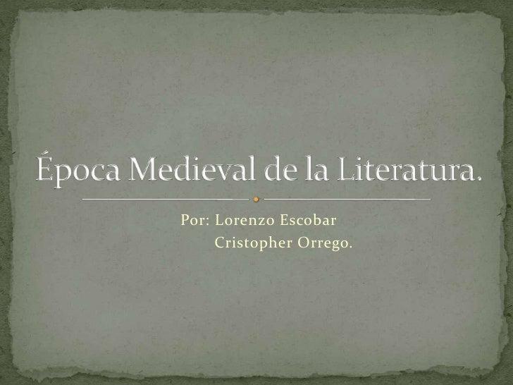 Por: Lorenzo Escobar     Cristopher Orrego.