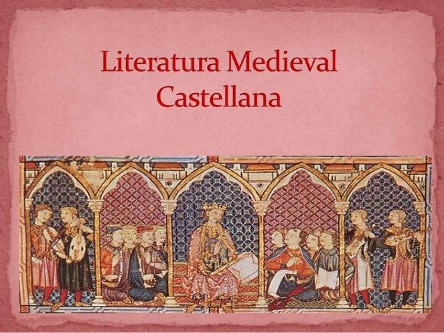  Introducción  Edad Media  Actividades literarias  Mester de Juglaría  El cantar de Mio Cid  Mester de Clerecía  Lo...