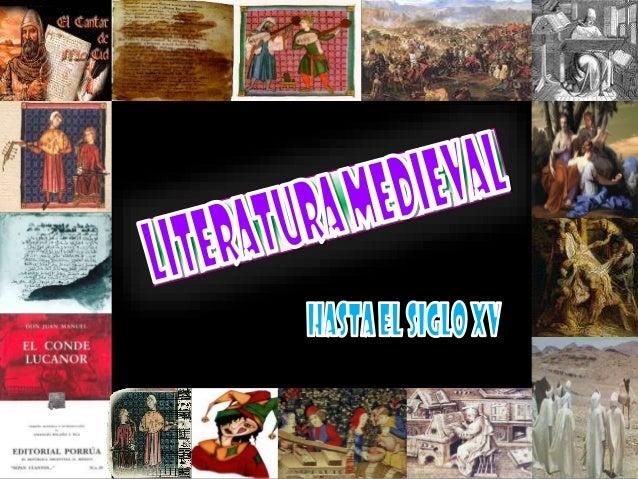 Introducción • Se denomina literatura medieval a todos aquellos trabajos escritos principalmente en Europa durante la Edad...