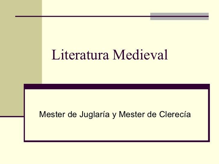 Literatura Medieval Mester de Juglaría y Mester de Clerecía