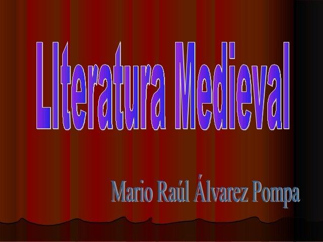  La edad media comienza para la literatura con la sLa edad media comienza para la literatura con la sprimeras manifestaci...