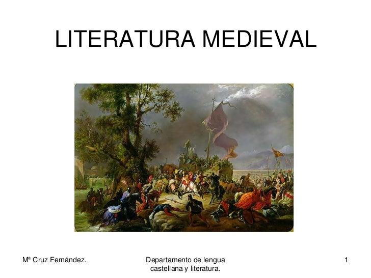 LITERATURA MEDIEVALMª Cruz Fernández.   Departamento de lengua      1                      castellana y literatura.