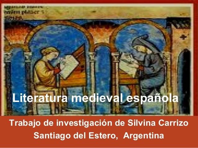 Literatura medieval españolaTrabajo de investigación de Silvina CarrizoSantiago del Estero, Argentina