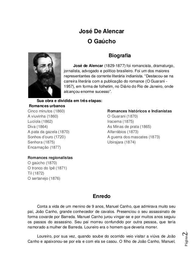 José De Alencar O Gaúcho Página2- Biografia José de Alencar (1829-1877) foi romancista, dramaturgo, jornalista, advogado e...