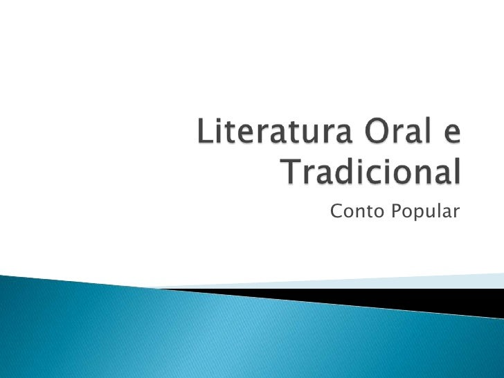 Literatura Oral e Tradicional<br />Conto Popular<br />