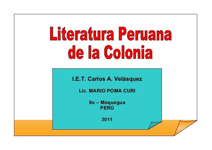 I.E.T. Carlos A. Velásquez  Lic. MARIO POMA CURI      Ilo – Moquegua            PERÚ          2011