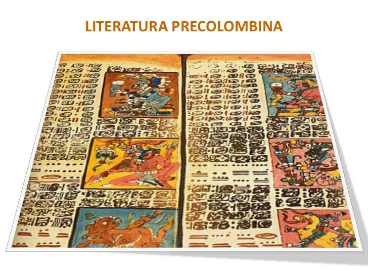 LITERATURA PRECOLOMBINA<br />LITERATURA PRECOLOMBINA<br />