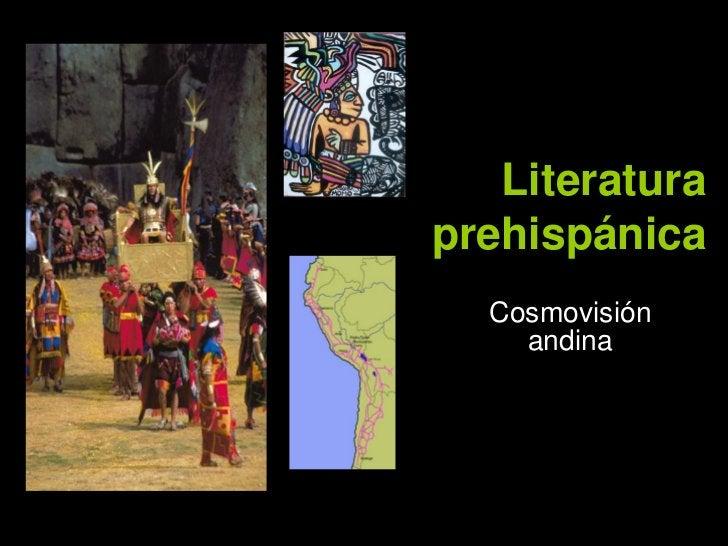 Literatura prehispánica   Cosmovisión     andina
