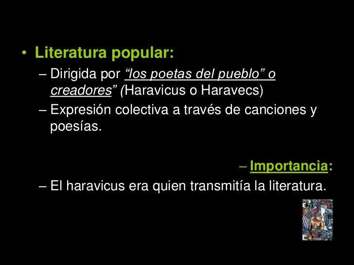 géneros de la                       literatura quechua • La épica:   – Mitos sobre el pueblo incaico.   – Éstas fueron rec...