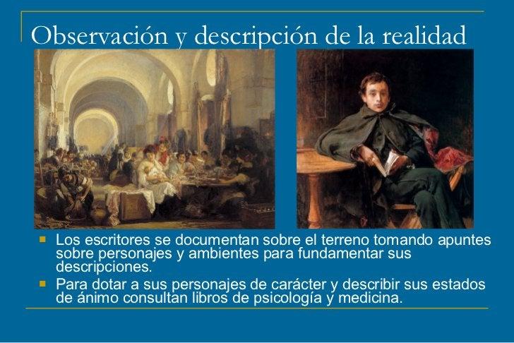 Observación y descripción de la realidad   Los escritores se documentan sobre el terreno tomando apuntes    sobre persona...