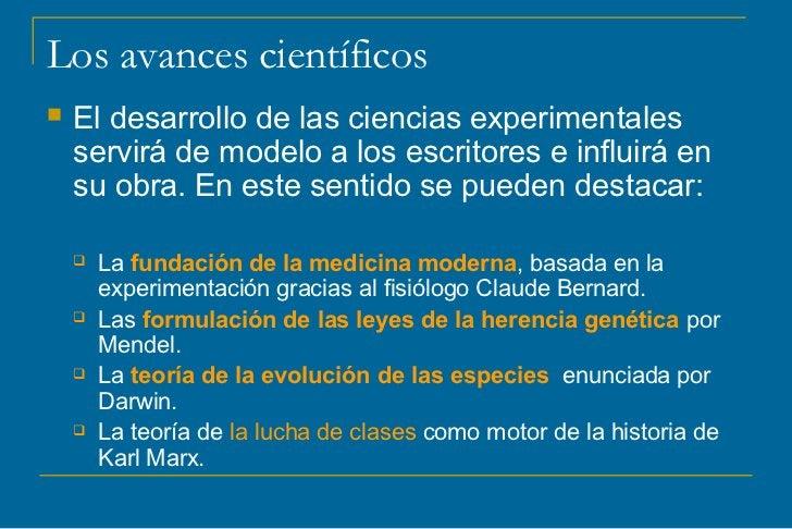 Los avances científicos   El desarrollo de las ciencias experimentales    servirá de modelo a los escritores e influirá e...