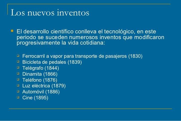 Los nuevos inventos   El desarrollo científico conlleva el tecnológico, en este    periodo se suceden numerosos inventos ...