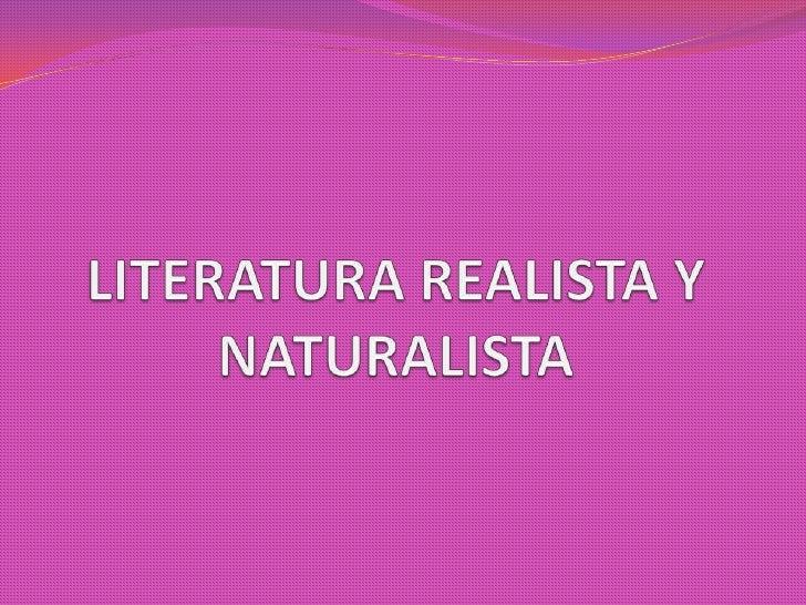 LITERATURA REALISTA Y NATURALISTA<br />
