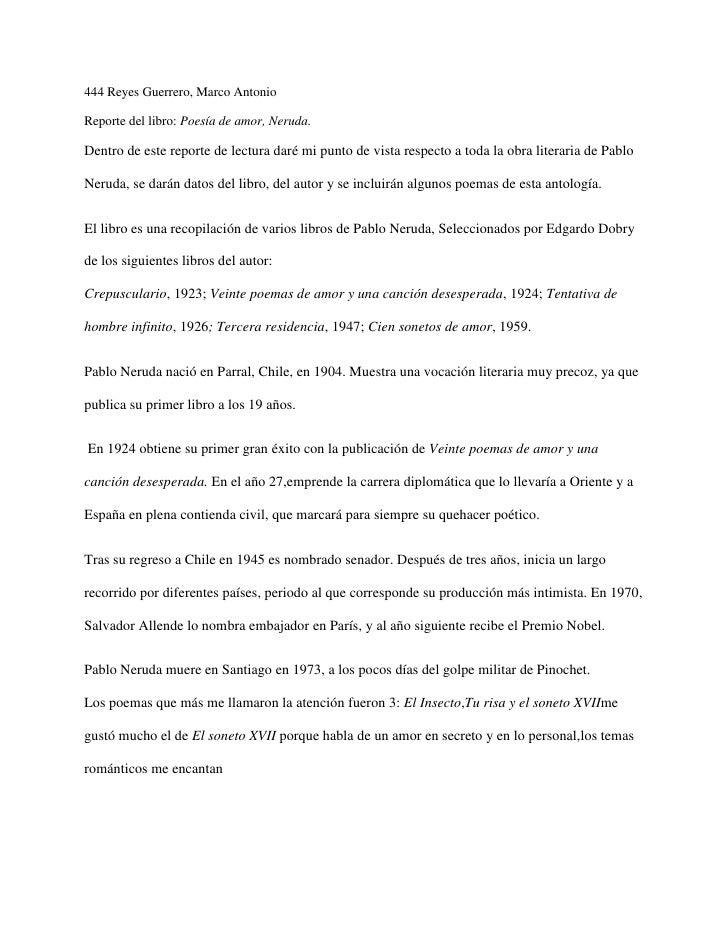 444 Reyes Guerrero, Marco AntonioReporte del libro: Poesía de amor, Neruda.Dentro de este reporte de lectura daré mi punto...